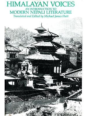 Himalayan Voices (An Introduction to Modern Nepali Literature) - Translated and Edited by Michael james Hutt