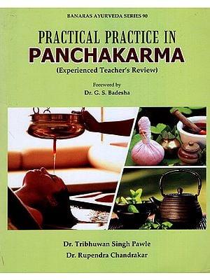 Practical Practice In Panchakarma
