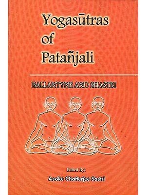 Yogasutras of Patanjali (Ballantyne and Shastri)