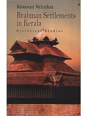 Brahman Settlements In Kerala: Historical Studies