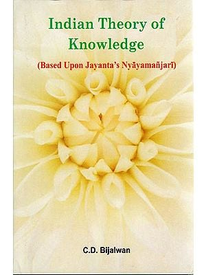 Indian Theory of Knowledge (Based Upon Jayanta's Nyayamanjari)