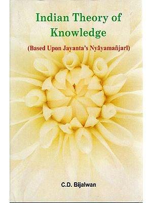 Indian Theory of Knowledge (Based Upon Jayanta's Nyayamanjari)