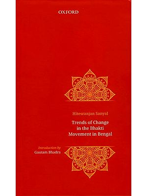 Trends of Change in The Bhakti Movement in Bengal