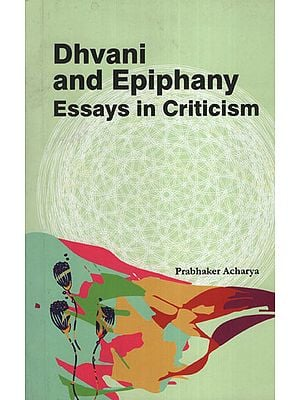 Dhvani and Epiphany: Essays in Criticism