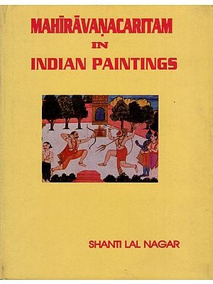 Mahiravanacaritam in Indian Paintings (An Old and Rare Book)