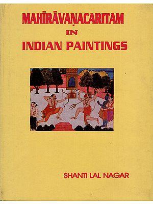 Mahiravanacaritam in Indian Paintings (An Old and Rare Book)