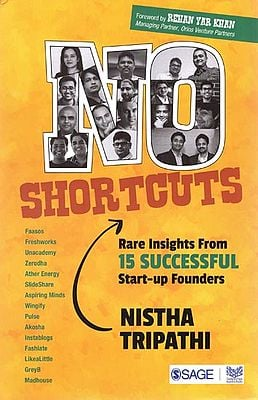 No Shortcuts (Rare Insights from 15 Successful Start up Founders)