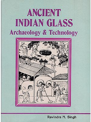 Ancient Indian Glass - Archaeology and Technology (An Old and Rare Book)