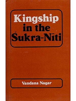 Kingship in The Sukra Niti (An Old and Rare Book)