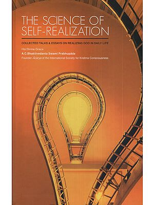 The Science of Self-Realizations (Collected Talks and Essays on Realizing God in Daily Life)