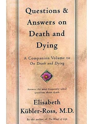 Questions and Answers on Death & Dying (A Companion Volume to on Death and Dying)