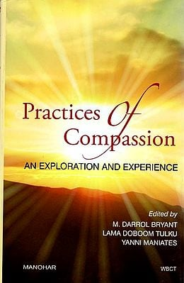 Practices of Compassion (An Exploration And Experience)