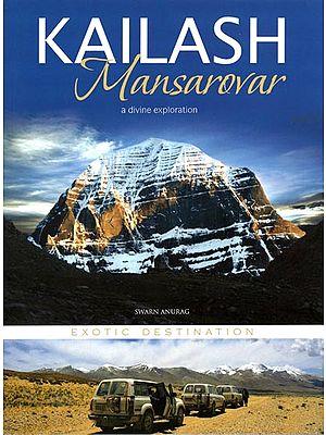 Kailash Mansarovar (A Divine Exploration)