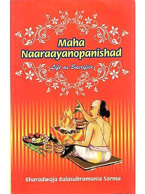 Maha Naaraayanopanishad (Life as Sacrifice)