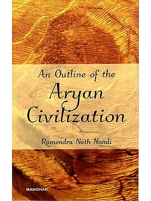 An Outline of The Aryan Civilization