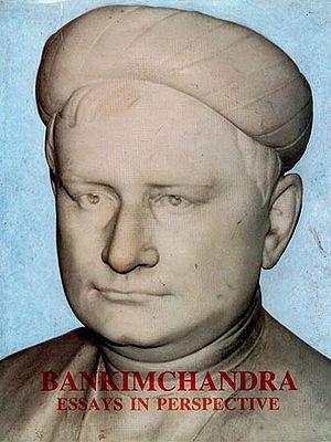 Bankimchandra - Essays in Perspective