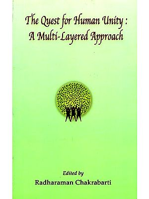 The Quest For Human Unity: A Multi-Layered Approach