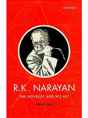 R.K. Narayan (The Novelist And His Art)