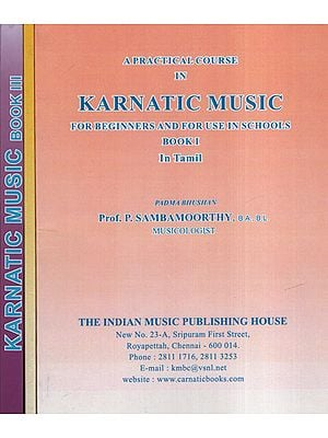 A Practical Course In Karnatic Music: For Beginners and For Use in Schools(Set of Voll-3)