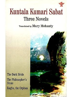 Kuntala Kumari Sabat - Three Novels (Translated By Mary Mohanty)