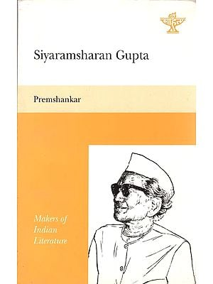 Siyaramsharan Gupta (Makers of Indian Literature)