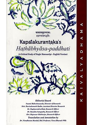 Kapalakurantaka's Hathabhyasa-Paddhati (A Critical Study of Single Manuscript - English Version)