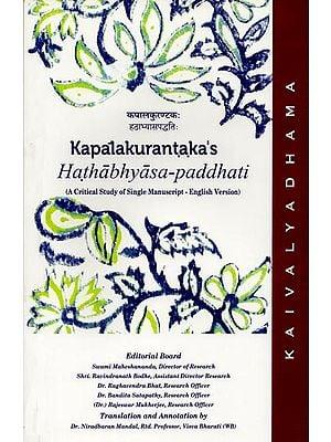 Kapalakurantaka's Hathabhyasa-Paddhati (A Critical Study of Single Manuscript - English Version)