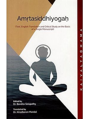 Amrtasiddhiyogah (Text. English Translation and Critical Study On The Basis of A Single Manuscript)