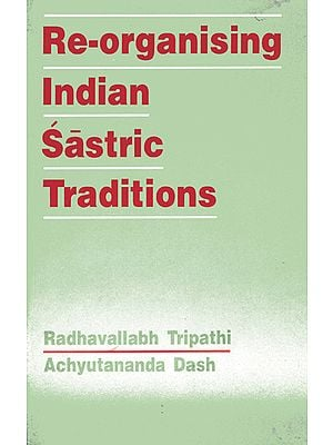 Re-Organising Indian Sastric Traditions (An Old Book)