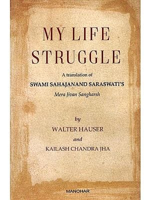 My Life Struggle (A Translation of Swami Sahajanand Saraswati s Mera Jivan Sangarsh)