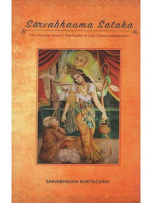Sarvabhauma Sataka (One Hundred Verses in Glorification of Lord Caitanya Mahaprabhu)
