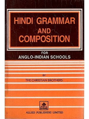 Hindi Grammar and Composition for Anglo Indian Schools (An Old and Rare Book)
