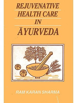 Rejuvenative Health Care in Ayurveda (An Old and Rare Book)