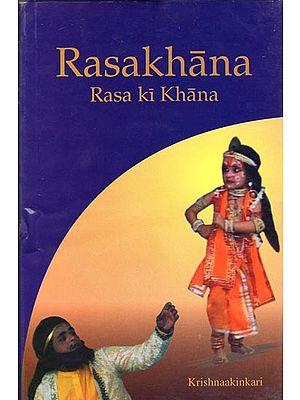 Rasakhana (Rasa ki Khana)
