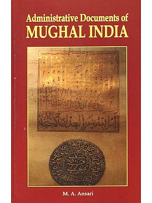 Administrative Documents of Mughal India