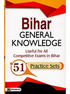 Bihar General Knowledge (Useful For All Competitive Exams In Bihar)