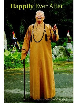 Happily Ever After (Venerable Master Hsing Yun)