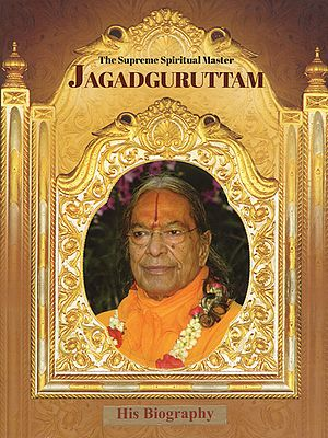 The Supreme Spiritual Master Jagadguruttam (His Biography)
