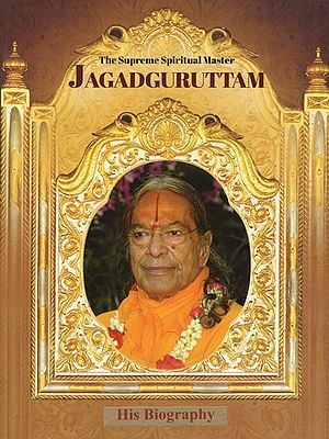 The Supreme Spiritual Master Jagadguruttam (His Biography)