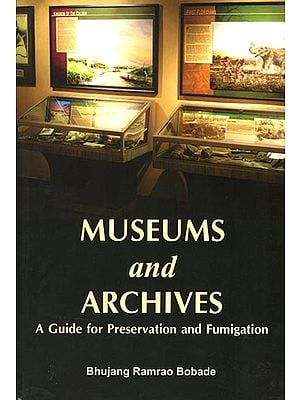 Museums and  Archives (A Guide for Preservation and Fumigation)