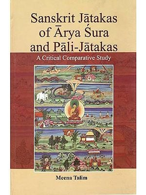 Sanskarti Jatakas of Arya Sura and Pali - Jatakas (A Critical Comparative Study)