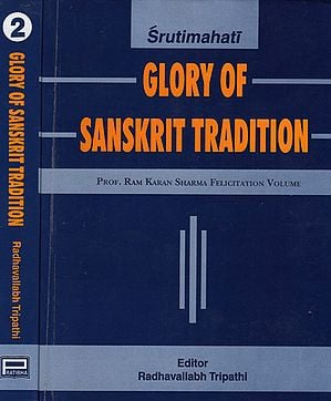 Glory of Sanskrit Tradition - Prof. Ram Karan Sharma Felicitation Volume (Set of 2 Volumes)