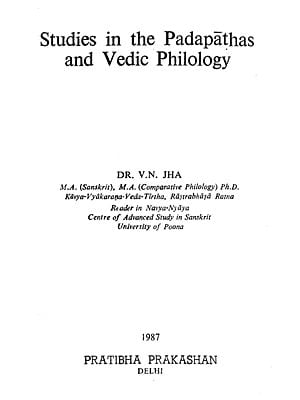Studies In The Padapathas and Vedic Philology (An Old and Rare Book)
