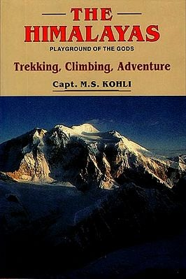 The Himalayas - Playground of The Gods (Trekking, Climbing, Adventure)