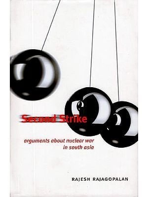 Second Strike (Arguments About Nuclear War in South Asia)