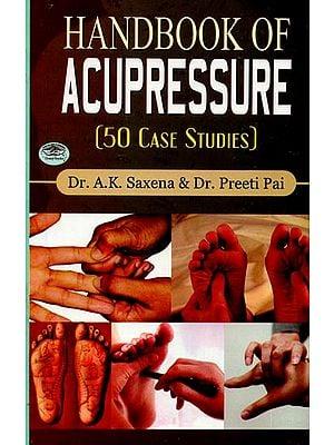 Handbook of Acupressure (50 Case Studies)