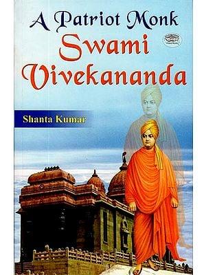 A Patriot Monk - Swami Vivekanada