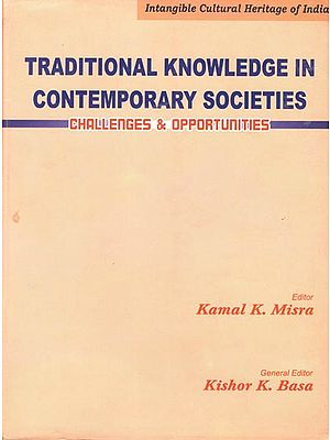 Traditional Knowledge in Contemporary Societies - Challenges and Opportunities (An Old and Rare Book)