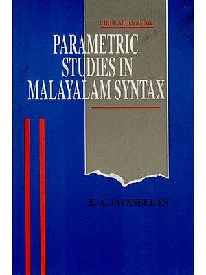 Parametric Studies In Malayalam Syntax (CIEFL Akshara Series)