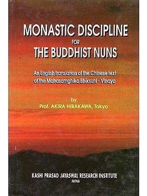 Monastic Discipline for The Buddhist Nuns (An English Translation of the chinese text of the Mahasamghika Bhiksuni- Vinaya)